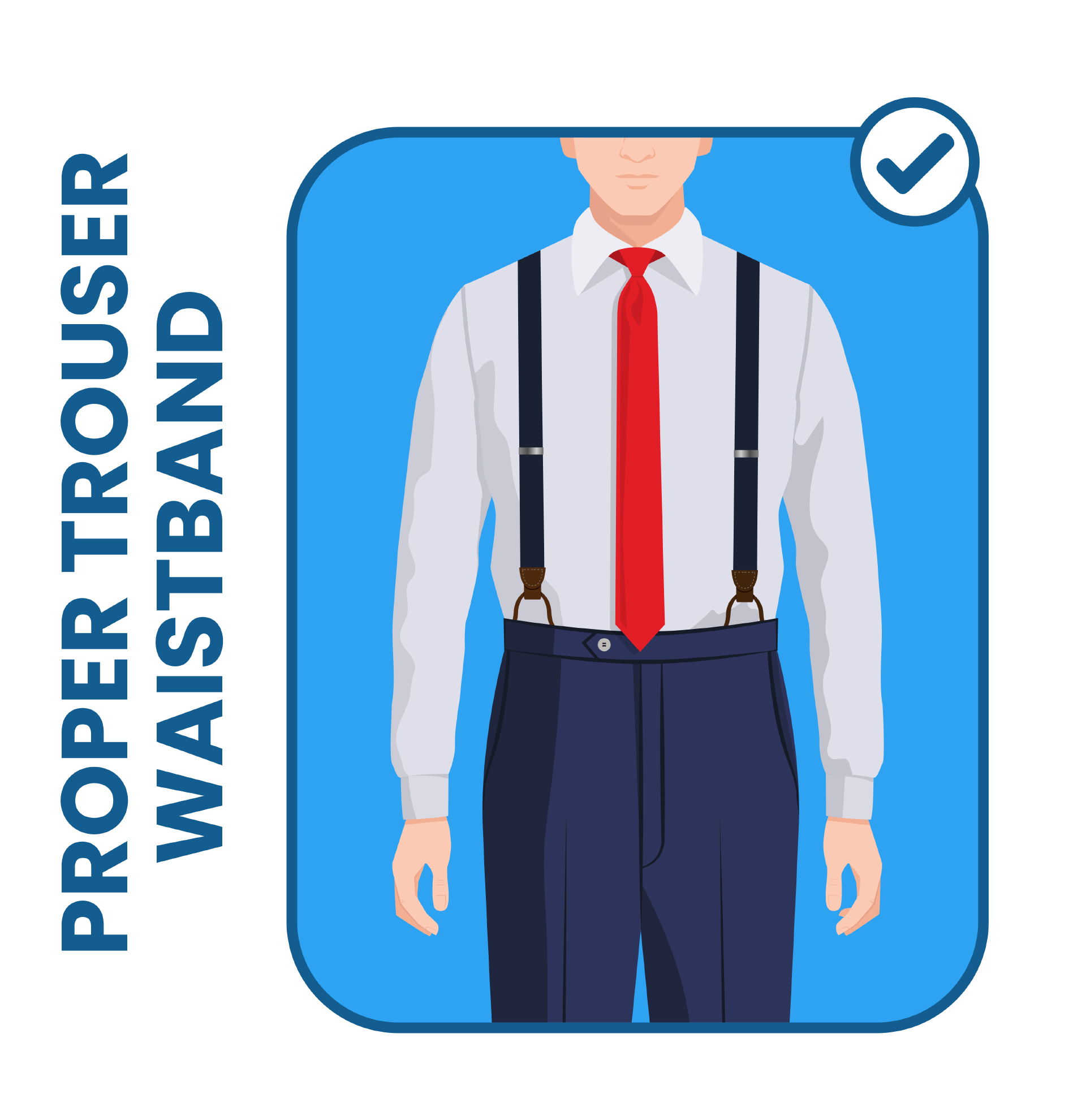 how to wear suspenders: proper trouser waistband